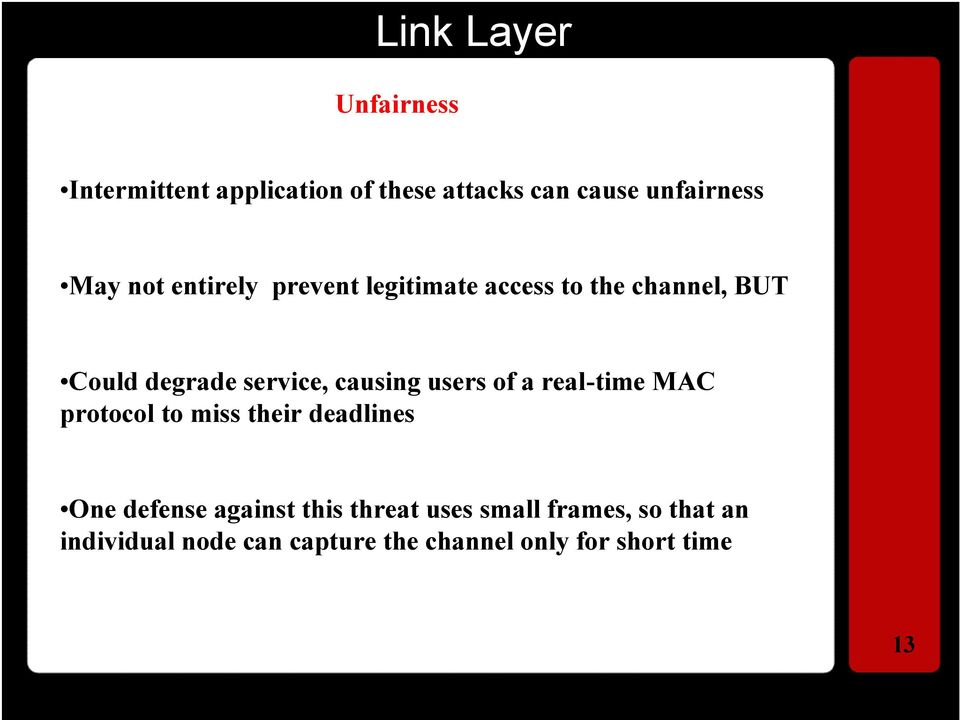 users of a real-time MAC protocol to miss their deadlines One defense against this threat