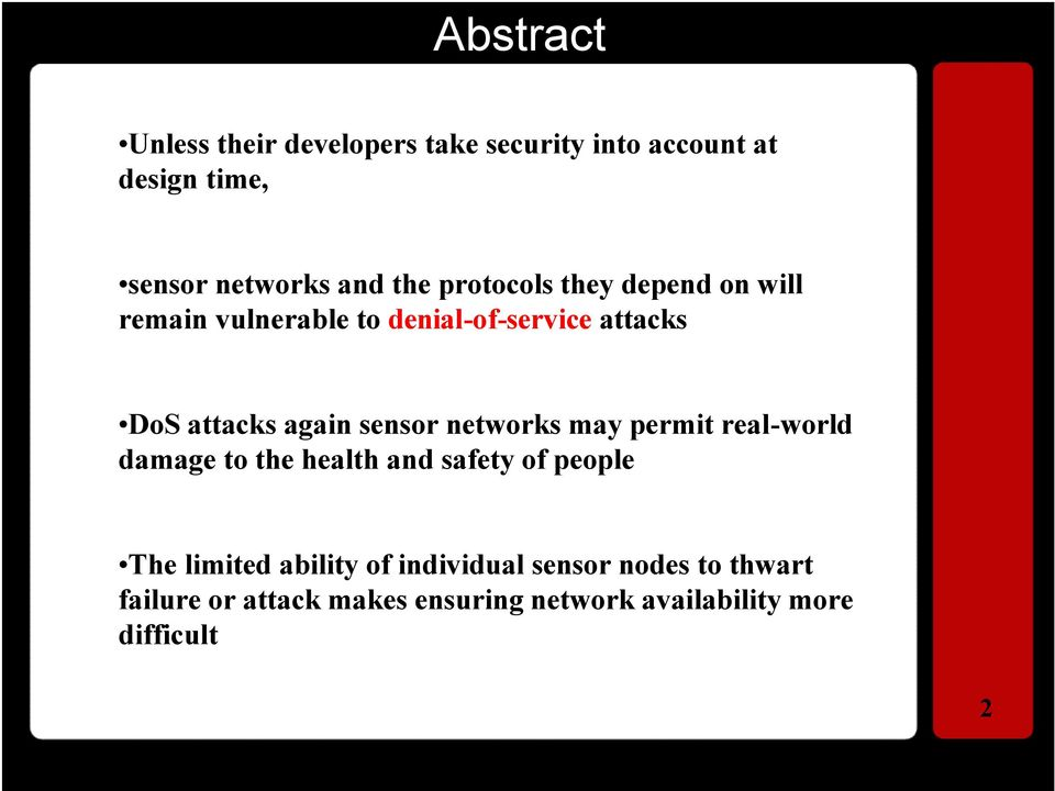 sensor networks may permit real-world damage to the health and safety of people The limited ability