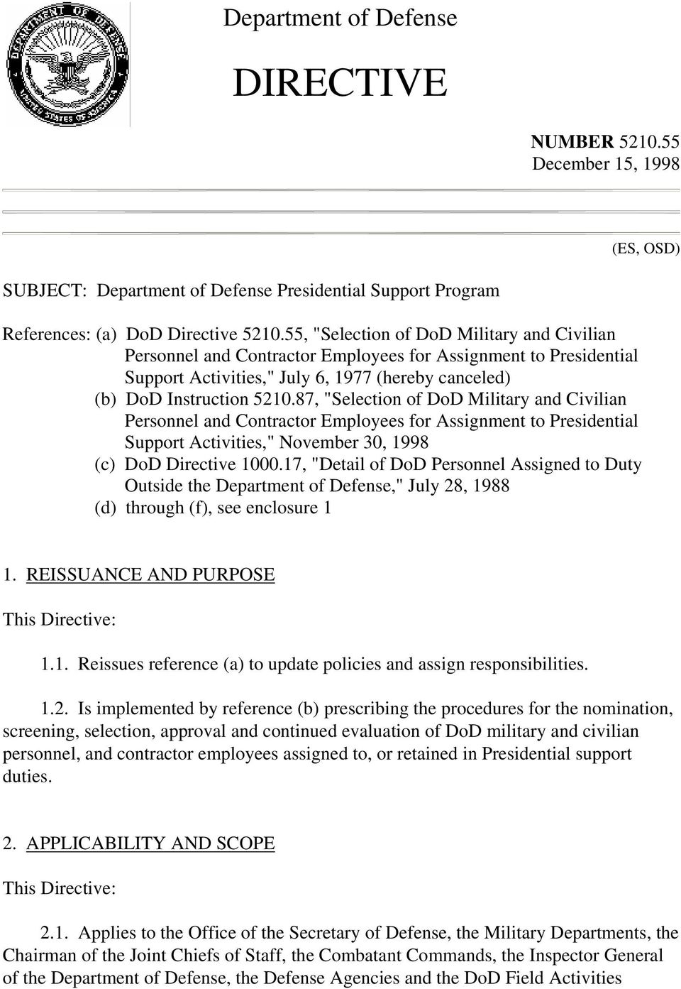 "87, ""Selection of DoD Military and Civilian Personnel and Contractor Employees for Assignment to Presidential Support Activities,"" November 30, 1998 (c) DoD Directive 1000."