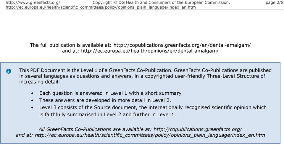 GreenFacts Co-Publications are published in several languages as questions and answers, in a copyrighted user-friendly Three-Level Structure of increasing detail: Each question is answered