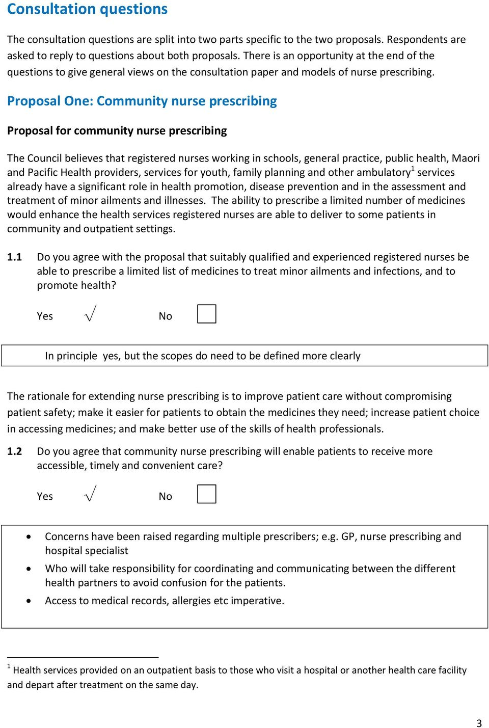 Proposal One: Community nurse prescribing Proposal for community nurse prescribing The Council believes that registered nurses working in schools, general practice, public health, Maori and Pacific
