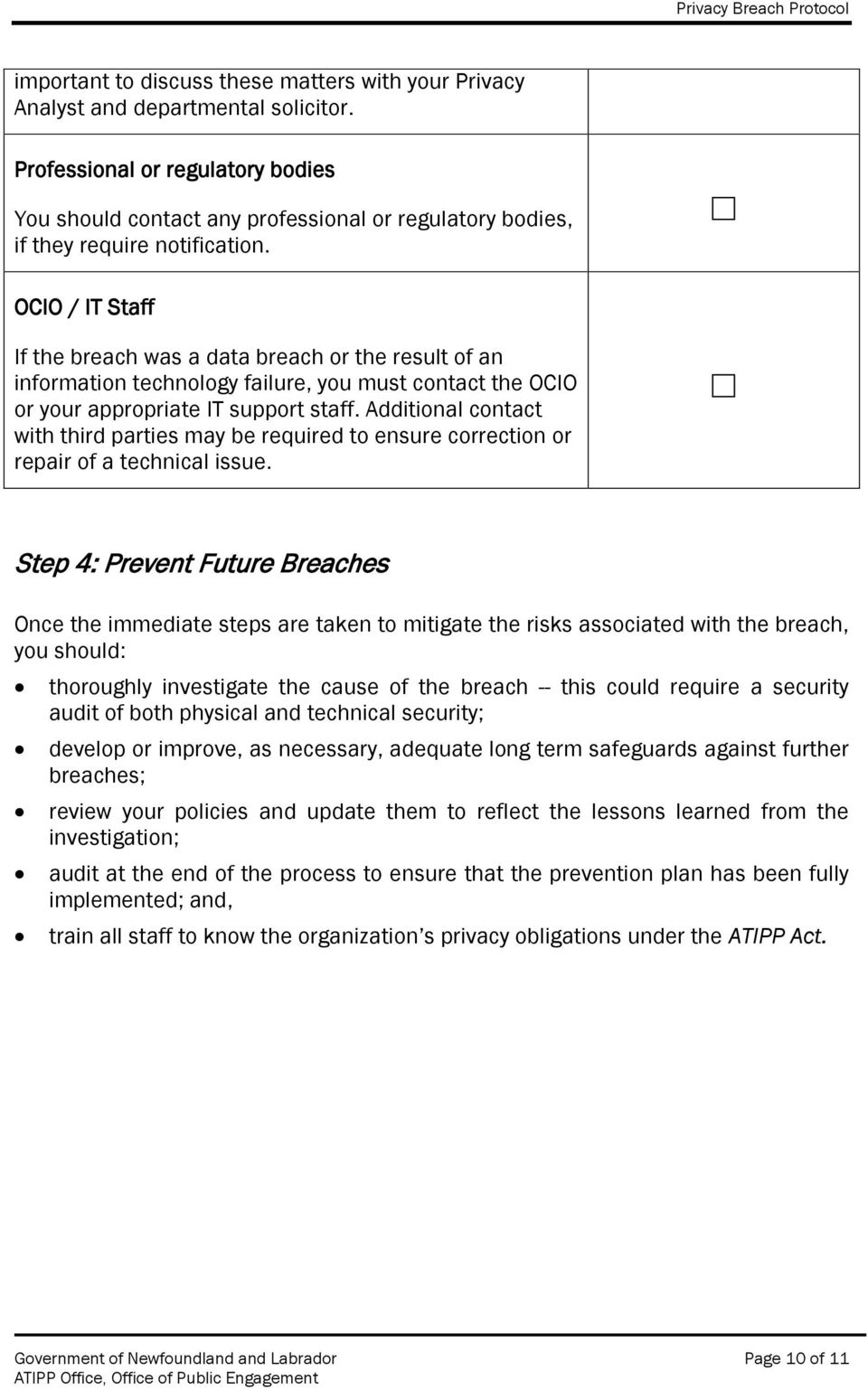 OCIO / IT Staff If the breach was a data breach or the result of an information technology failure, you must contact the OCIO or your appropriate IT support staff.