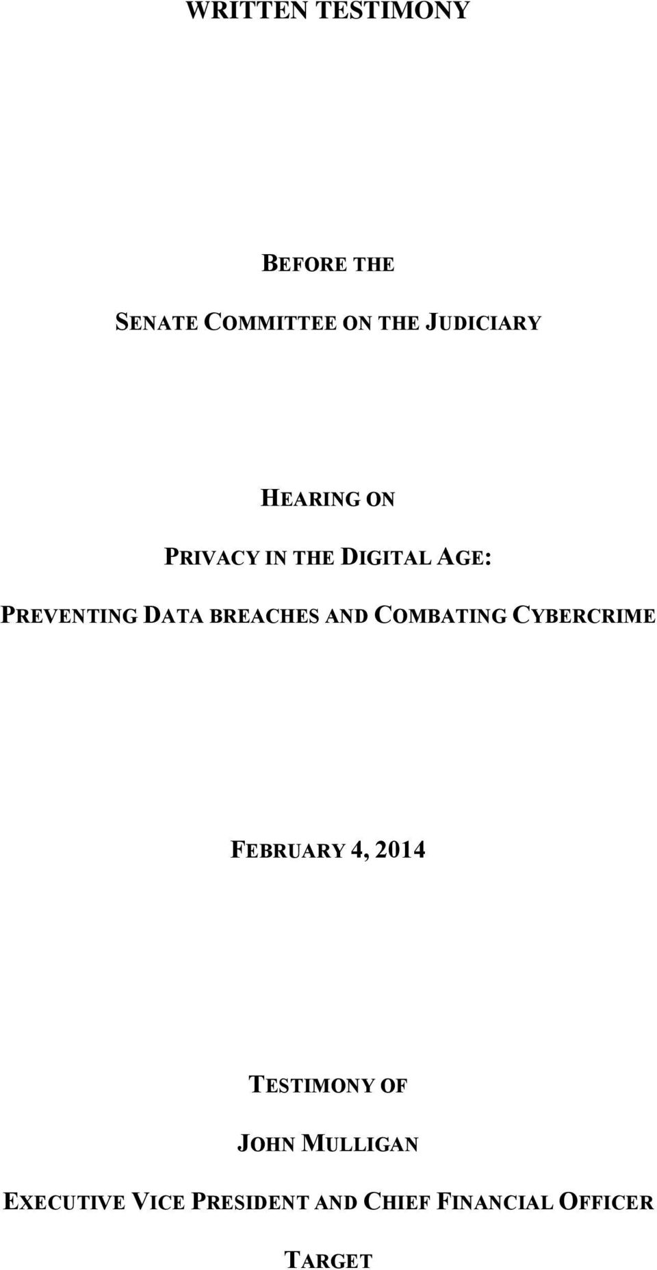 AND COMBATING CYBERCRIME FEBRUARY 4, 2014 TESTIMONY OF JOHN