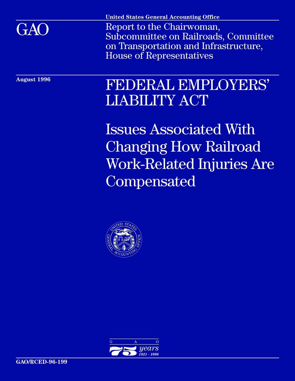 Representatives FEDERAL EMPLOYERS LIABILITY ACT Issues Associated With Changing How