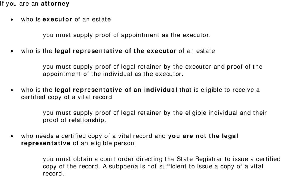 who is the legal representative of an individual that is eligible to receive a certified copy of a vital record you must supply proof of legal retainer by the eligible individual and their
