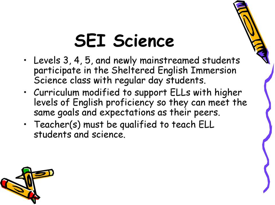 Curriculum modified to support ELLs with higher levels of English proficiency so they can