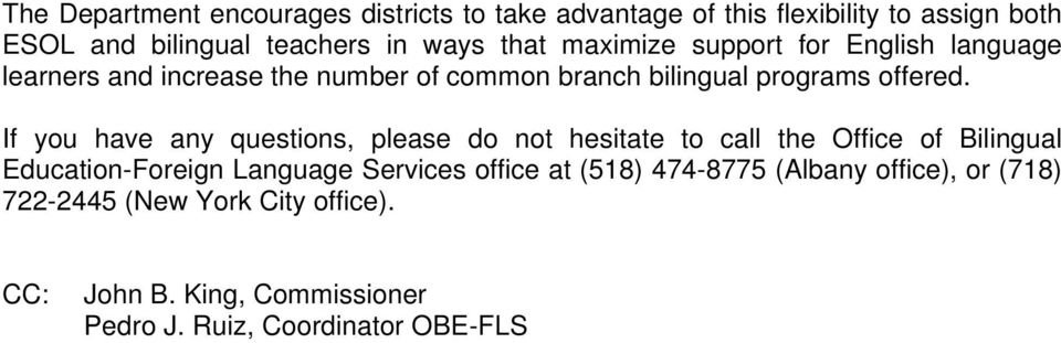 If you have any questions, please do not hesitate to call the Office of Bilingual Education-Foreign Services office at (518)