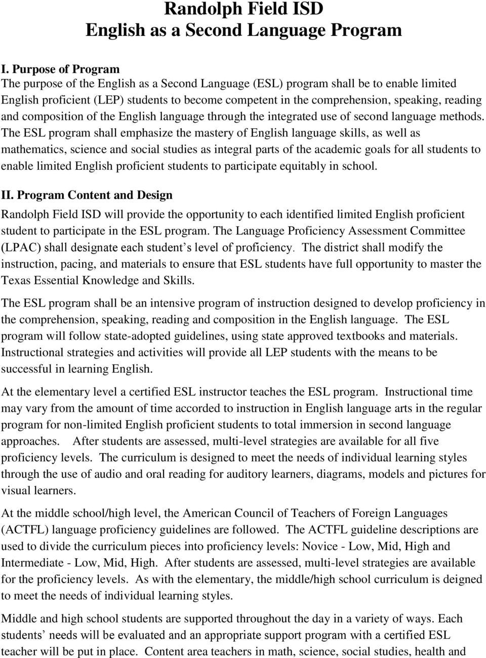 reading and composition of the English language through the integrated use of second language methods.