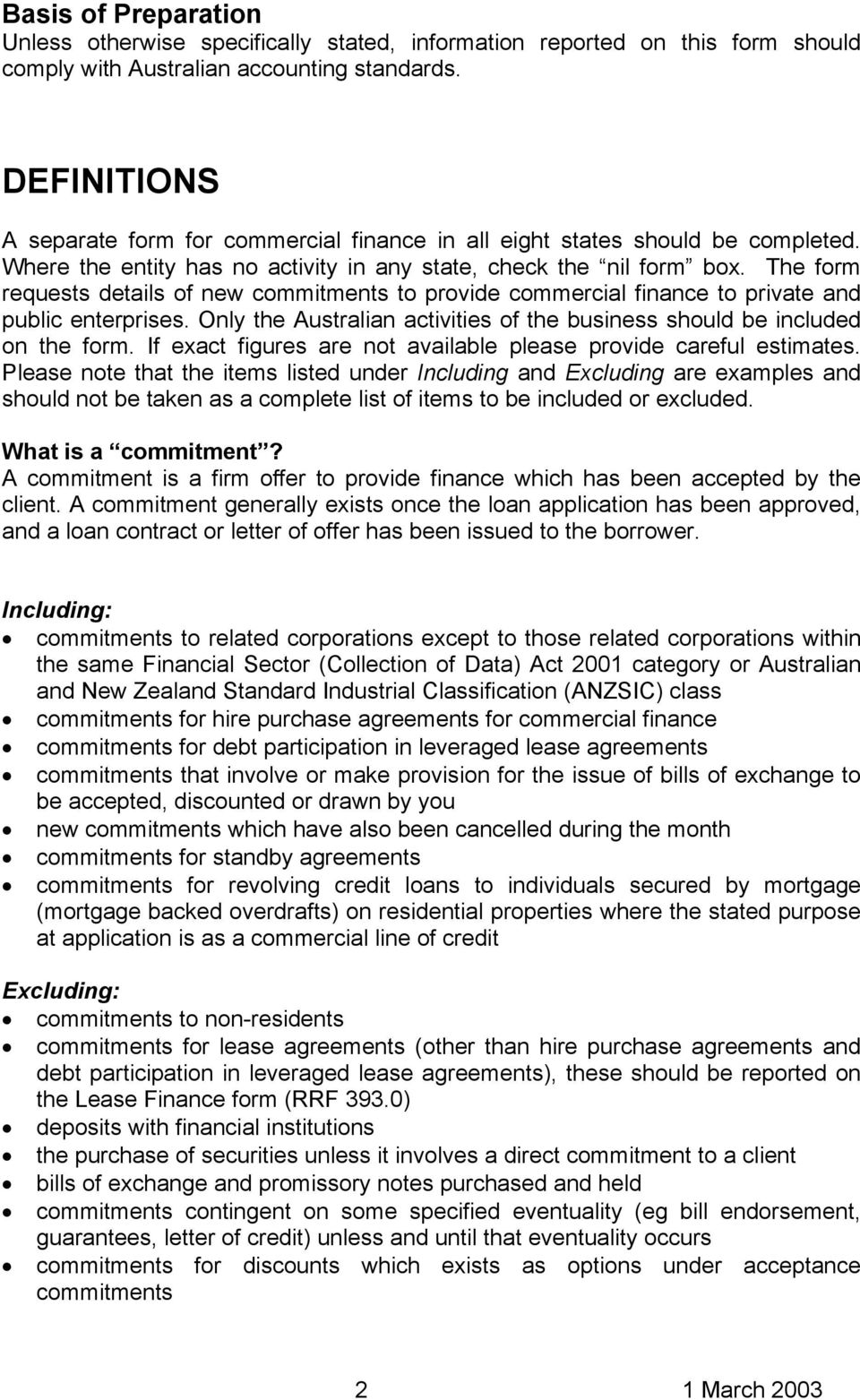 The form requests details of new commitments to provide commercial finance to private and public enterprises. Only the Australian activities of the business should be included on the form.