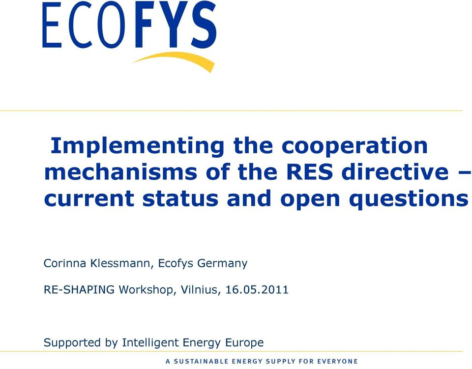 Klessmann, Ecofys Germany RE-SHAPING Workshop,