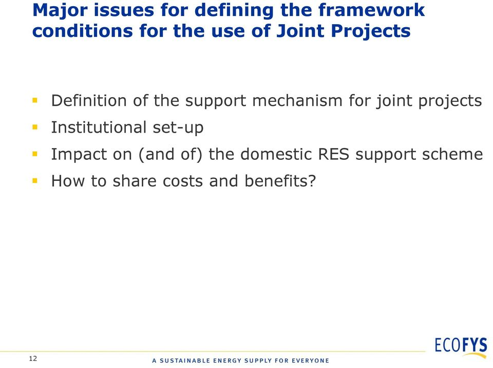 for joint projects Institutional set-up Impact on (and of)