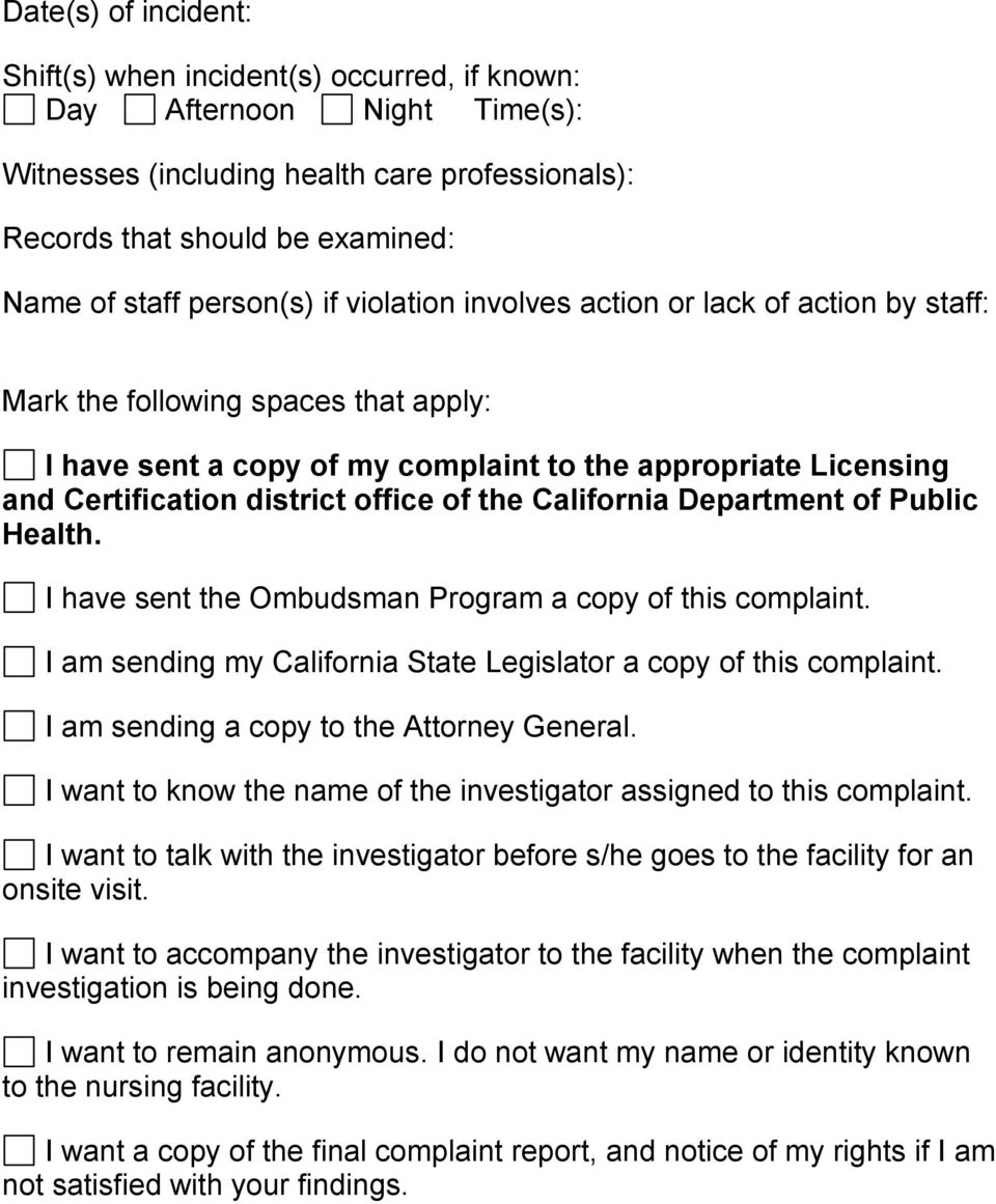 office of the California Department of Public Health. I have sent the Ombudsman Program a copy of this complaint. I am sending my California State Legislator a copy of this complaint.