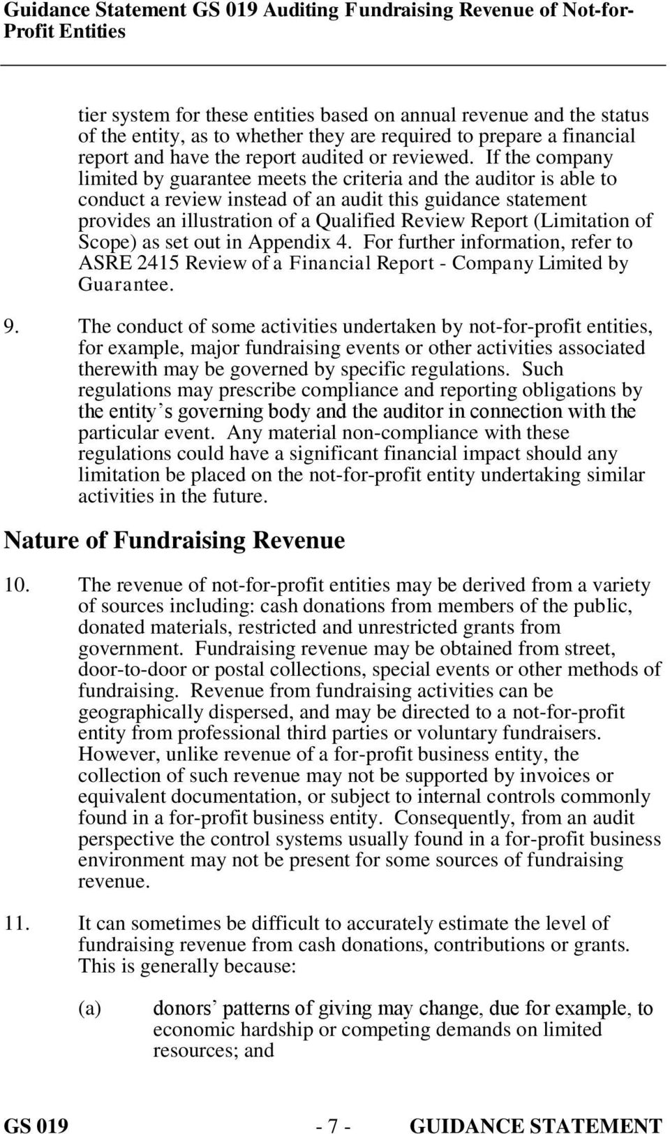 (Limitation of Scope) as set out in Appendix 4. For further information, refer to ASRE 2415 Review of a Financial Report - Company Limited by Guarantee. 9.