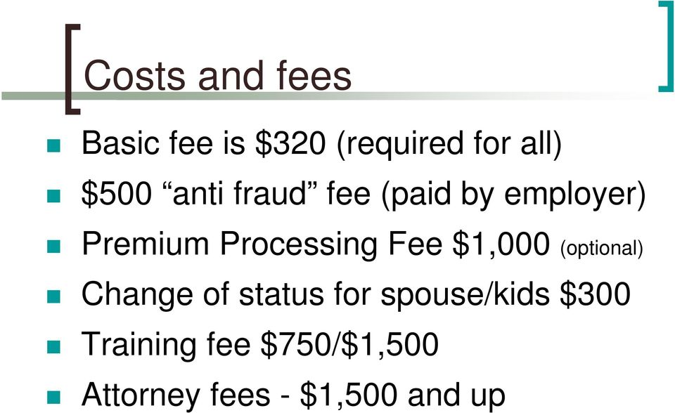 Processing Fee $1,000 (optional) Change of status for