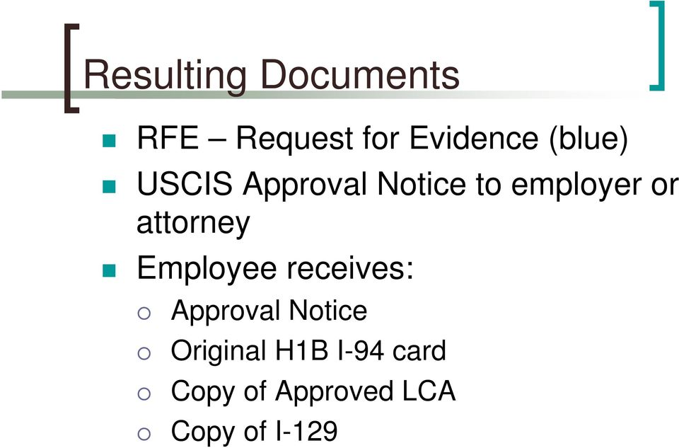attorney Employee receives: Approval Notice