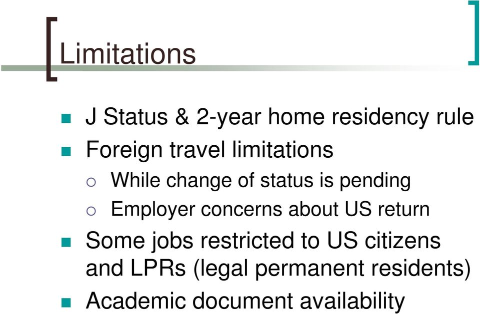 concerns about US return Some jobs restricted to US citizens