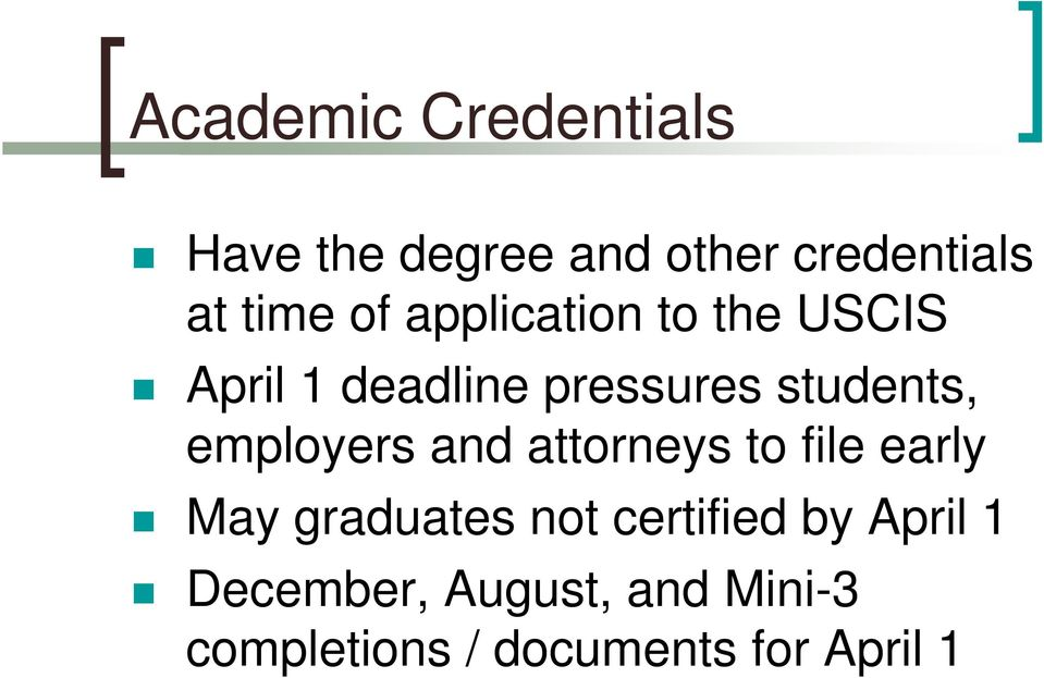employers and attorneys to file early May graduates not certified by