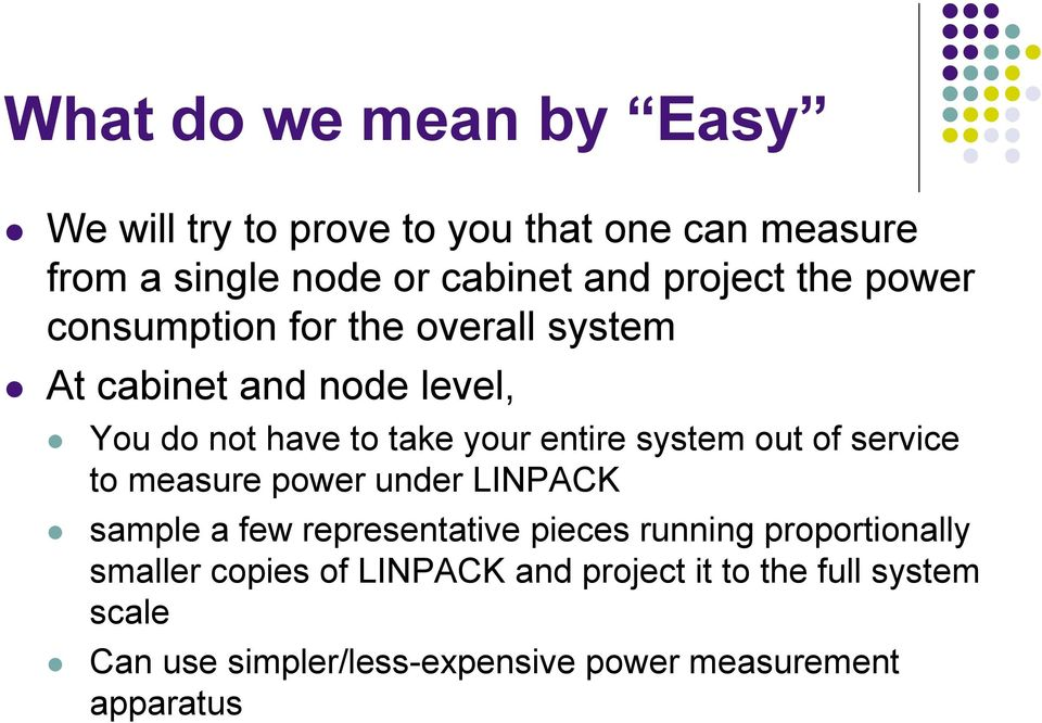 out of service to measure power under LINPACK sample a few representative pieces running proportionally smaller