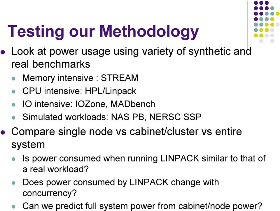 single node vs cabinet/cluster vs entire system Is power consumed when running LINPACK similar to that of a real