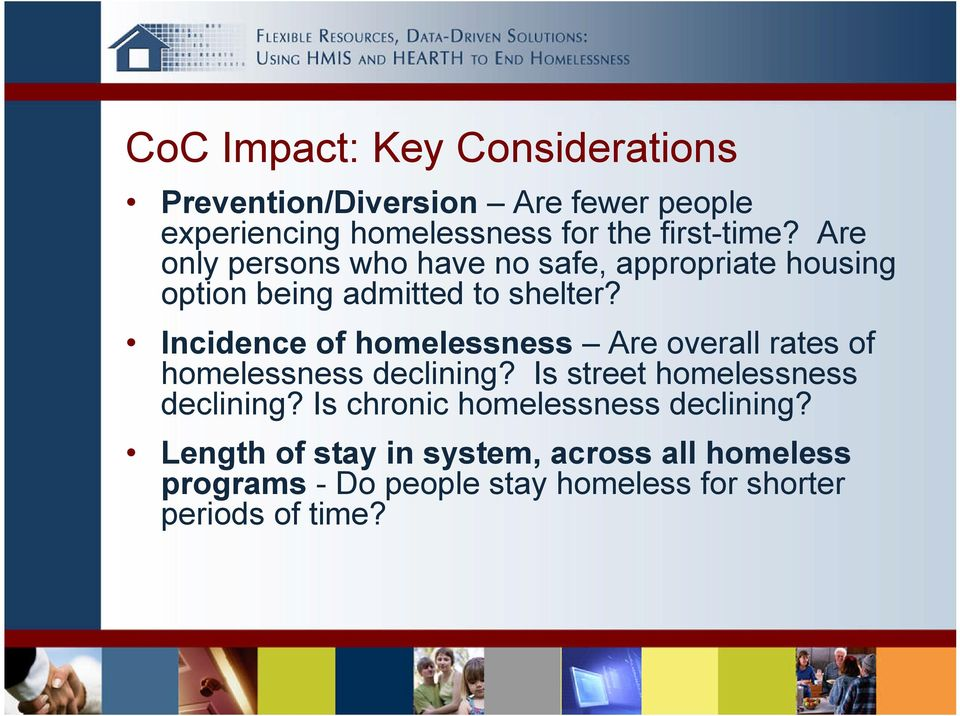 Incidence of homelessness Are overall rates of homelessness declining? Is street homelessness declining?