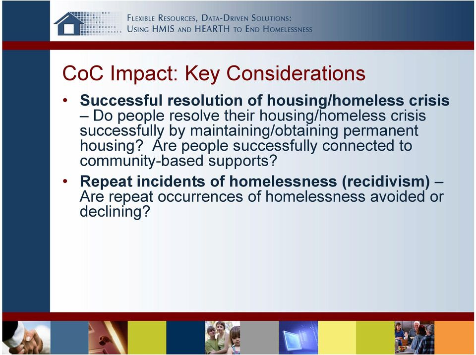 permanent housing? Are people successfully connected to community-based supports?
