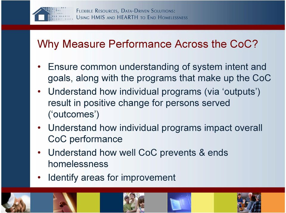 CoC Understand how individual programs (via outputs ) result in positive change for persons served