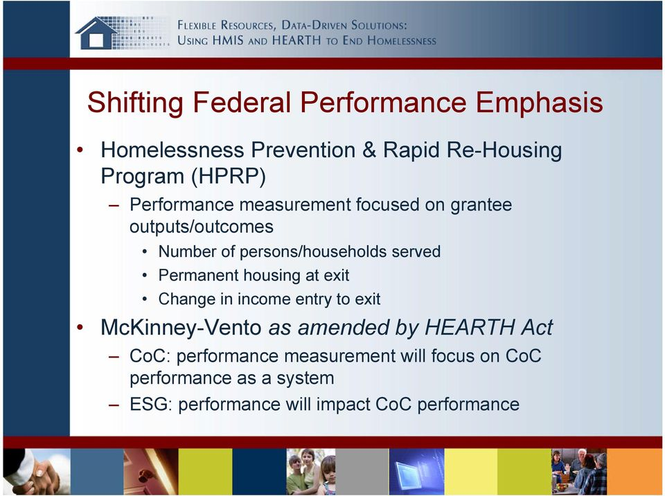 Permanent housing at exit Change in income entry to exit McKinney-Vento as amended by HEARTH Act