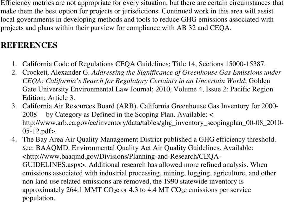 CEQA. REFERENCES 1. California Code of Regulations CEQA Guidelines; Title 14, Sections 15000-15387. 2. Crockett, Alexander G.