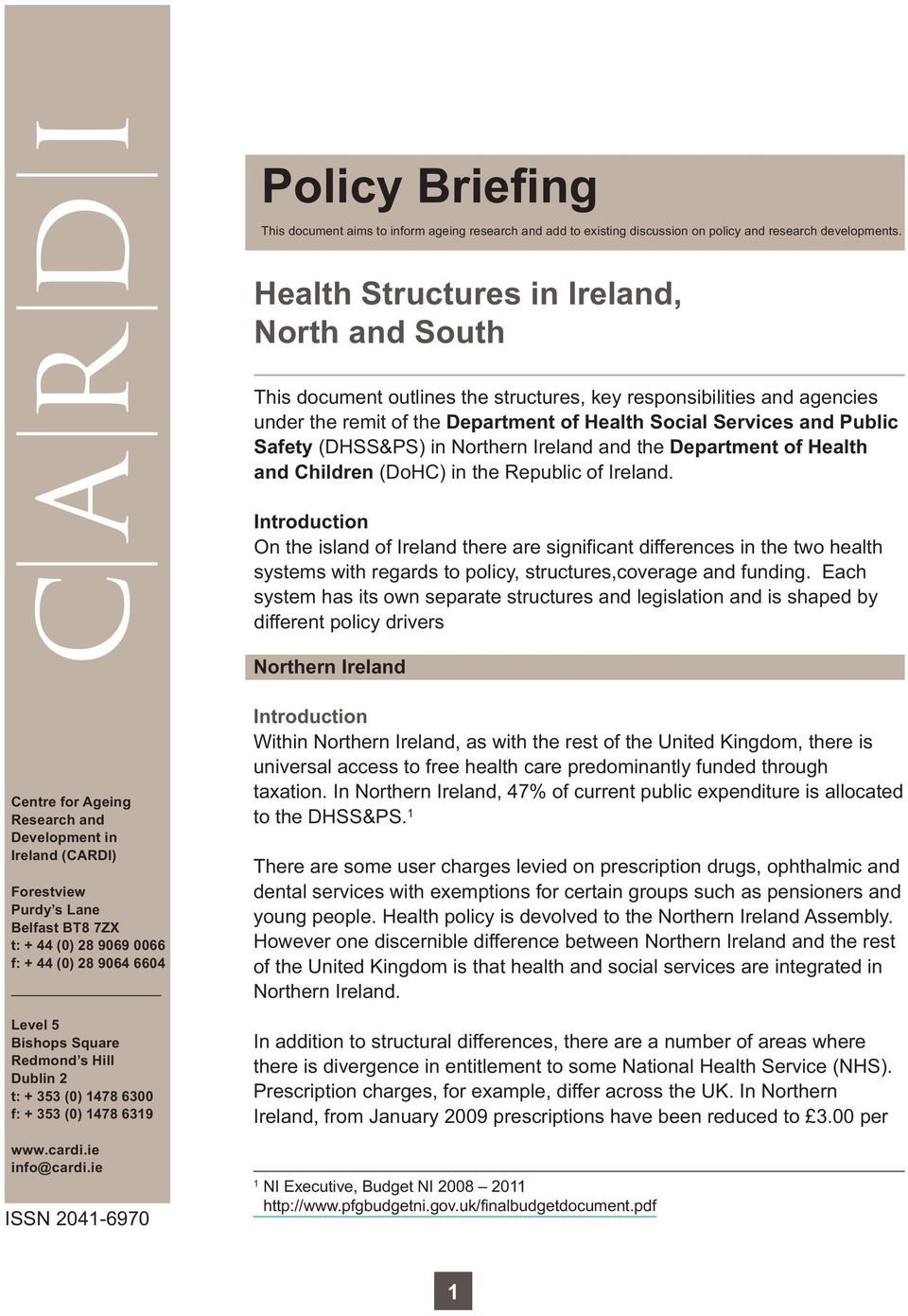 (DHSS&PS) in Northern Ireland and the Department of Health and Children (DoHC) in the Republic of Ireland.