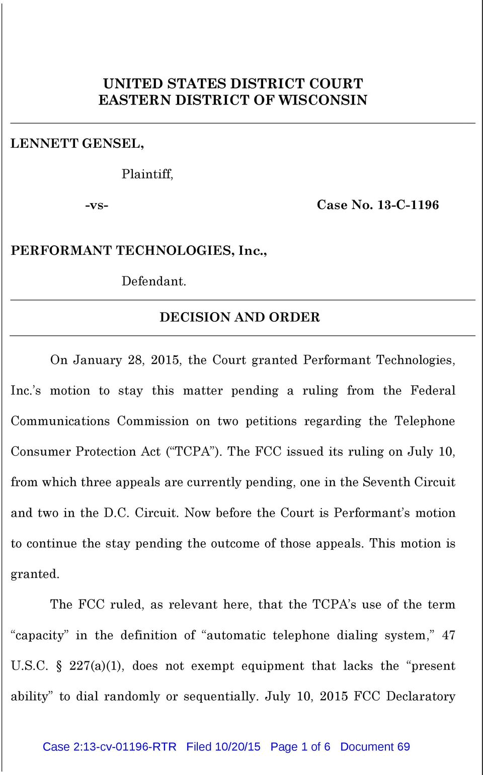 s motion to stay this matter pending a ruling from the Federal Communications Commission on two petitions regarding the Telephone Consumer Protection Act ( TCPA ).