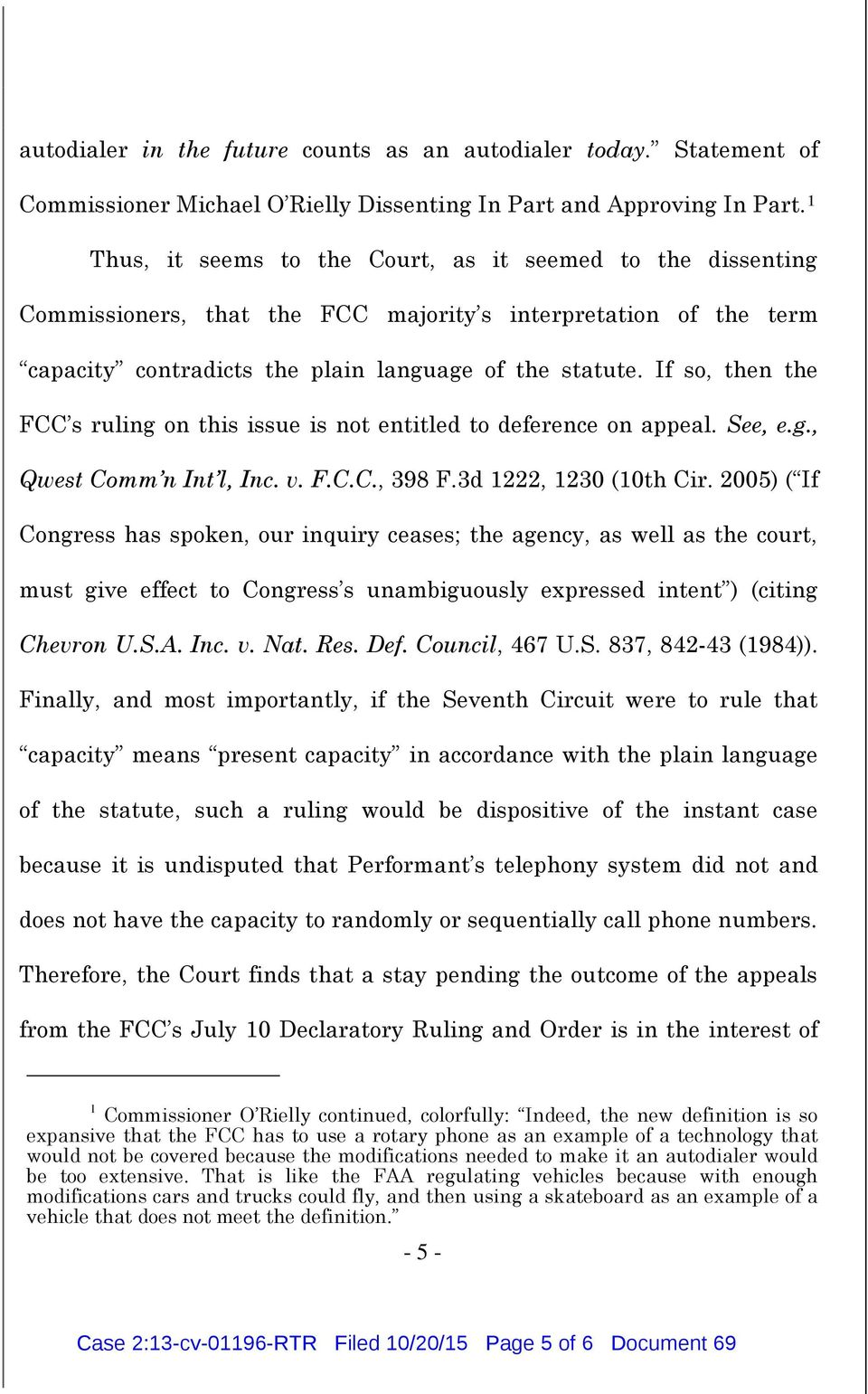 If so, then the FCC s ruling on this issue is not entitled to deference on appeal. See, e.g., Qwest Comm n Int l, Inc. v. F.C.C., 398 F.3d 1222, 1230 (10th Cir.