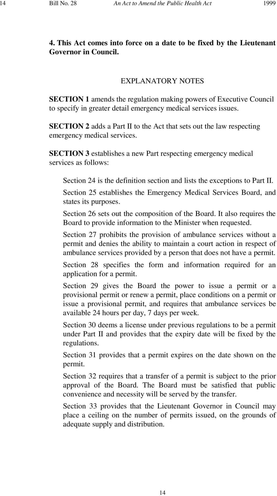 SECTION 2 adds a Part II to the Act that sets out the law respecting emergency medical services.