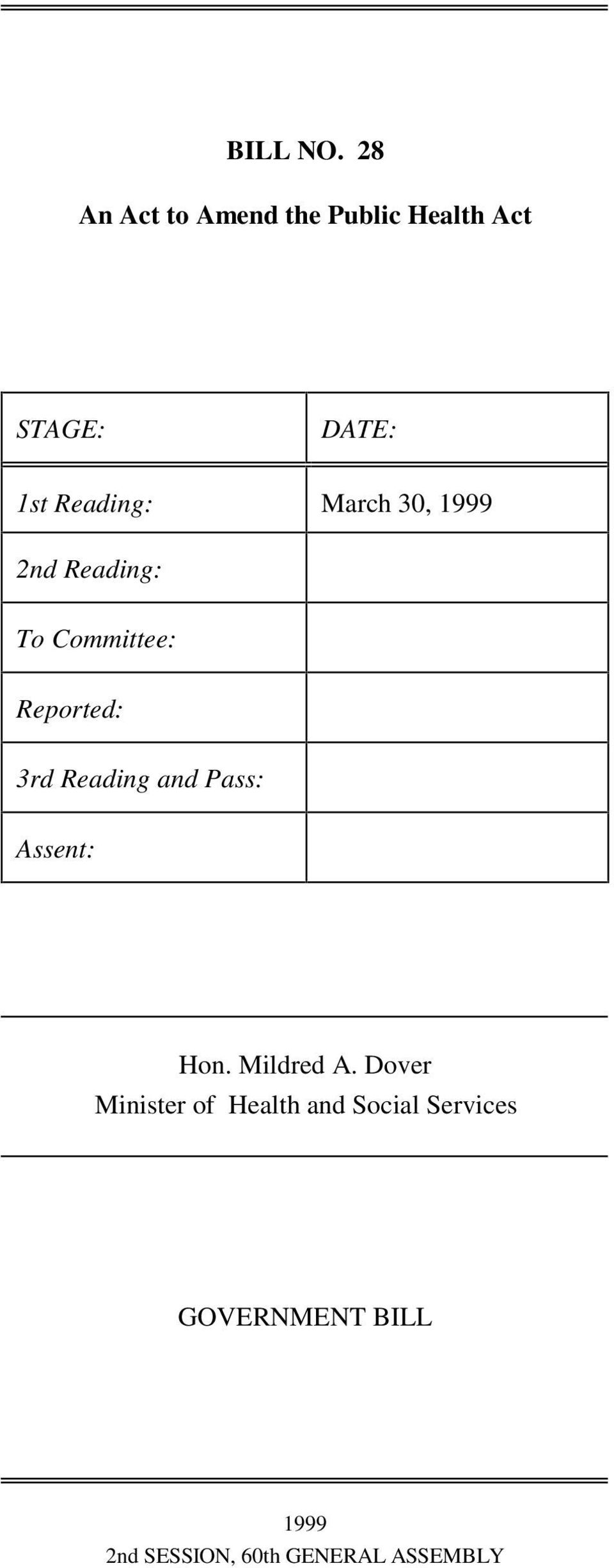 March 30, 1999 2nd Reading: To Committee: Reported: 3rd Reading and
