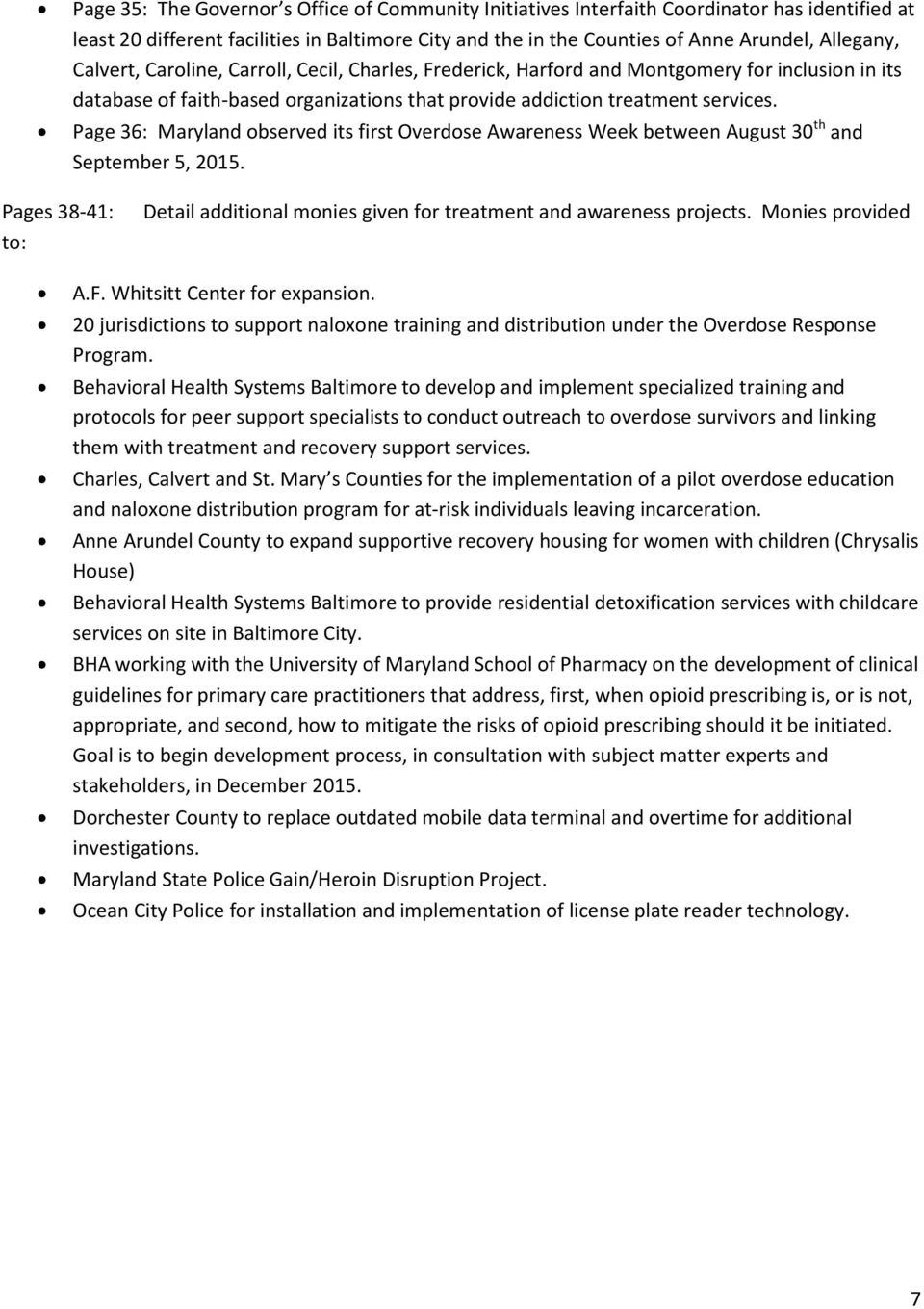 Page 36: Maryland observed its first Overdose Awareness Week between August 30 th and September 5, 2015. Pages 38-41: to: Detail additional monies given for treatment and awareness projects.
