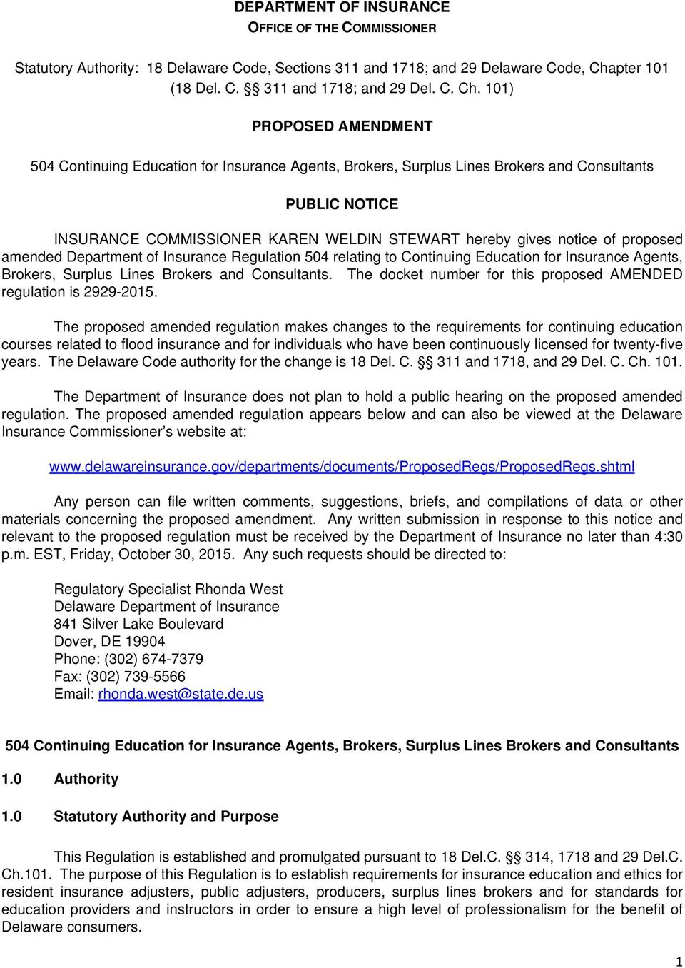 101) PROPOSED AMENDMENT 504 Continuing Education for Insurance Agents, Brokers, Surplus Lines Brokers and Consultants PUBLIC NOTICE INSURANCE COMMISSIONER KAREN WELDIN STEWART hereby gives notice of