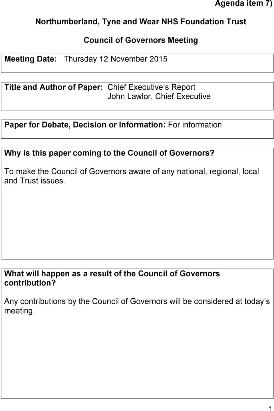 this paper coming to the Council of Governors? To make the Council of Governors aware of any national, regional, local and Trust issues.