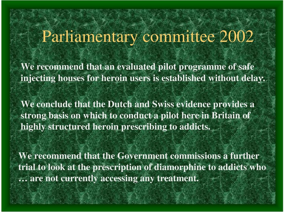 We conclude that the Dutch and Swiss evidence provides a strong basis on which to conduct a pilot here in Britain of