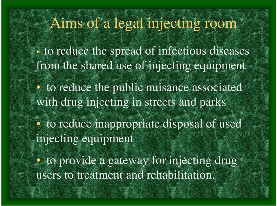 injecting in streets and parks to reduce inappropriate disposal of used injecting