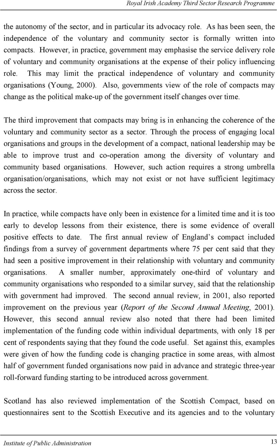 This may limit the practical independence of voluntary and community organisations (Young, 2000).