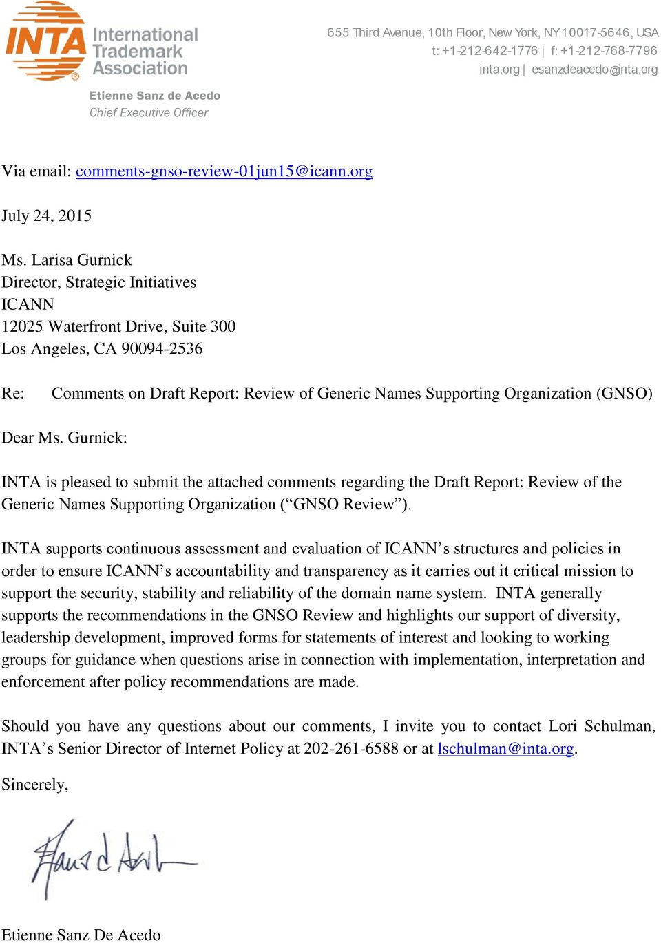 Dear Ms. Gurnick: INTA is pleased to submit the attached comments regarding the Draft Report: Review of the Generic Names Supporting Organization ( GNSO Review ).