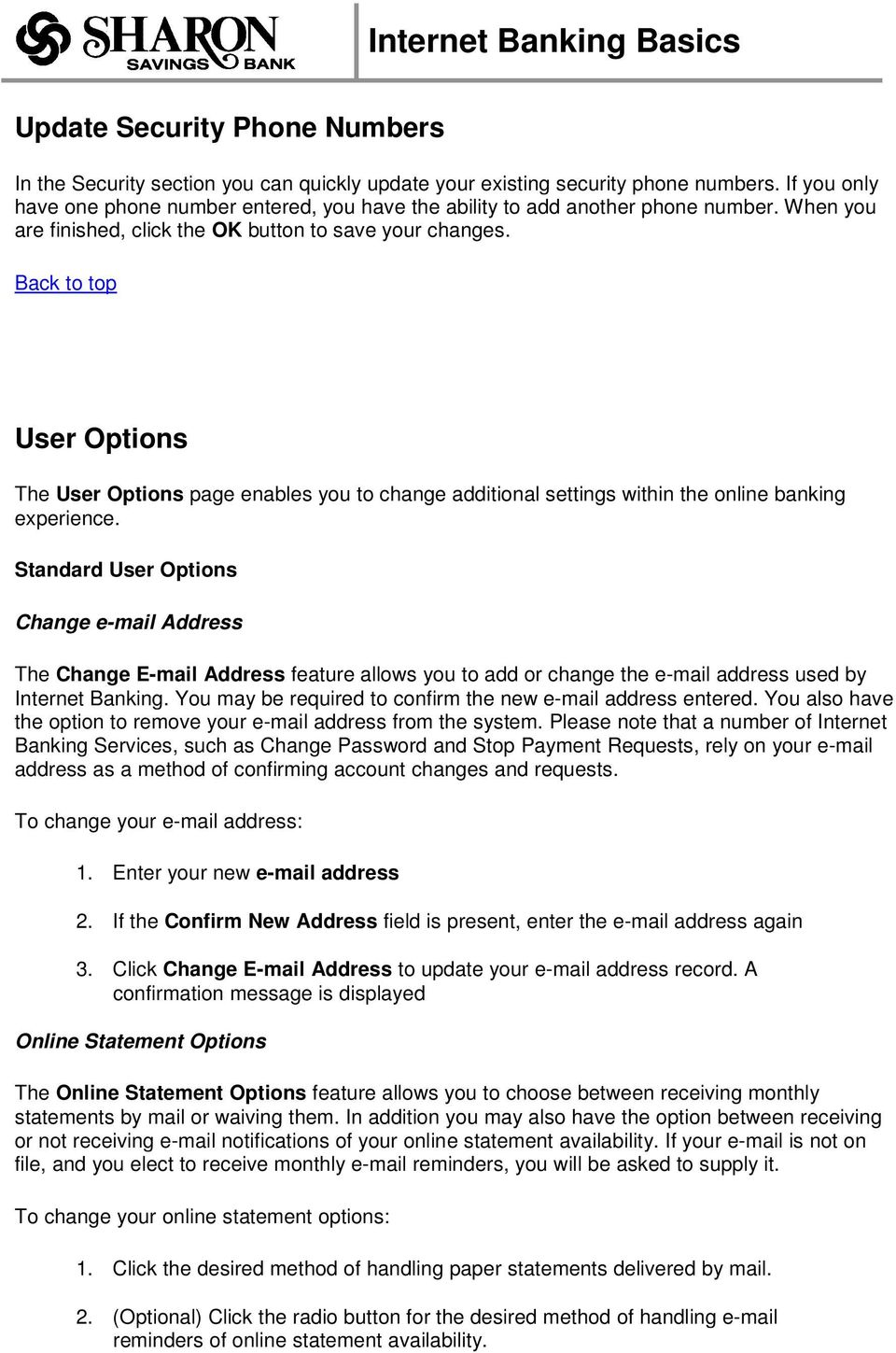 User Options The User Options page enables you to change additional settings within the online banking experience.