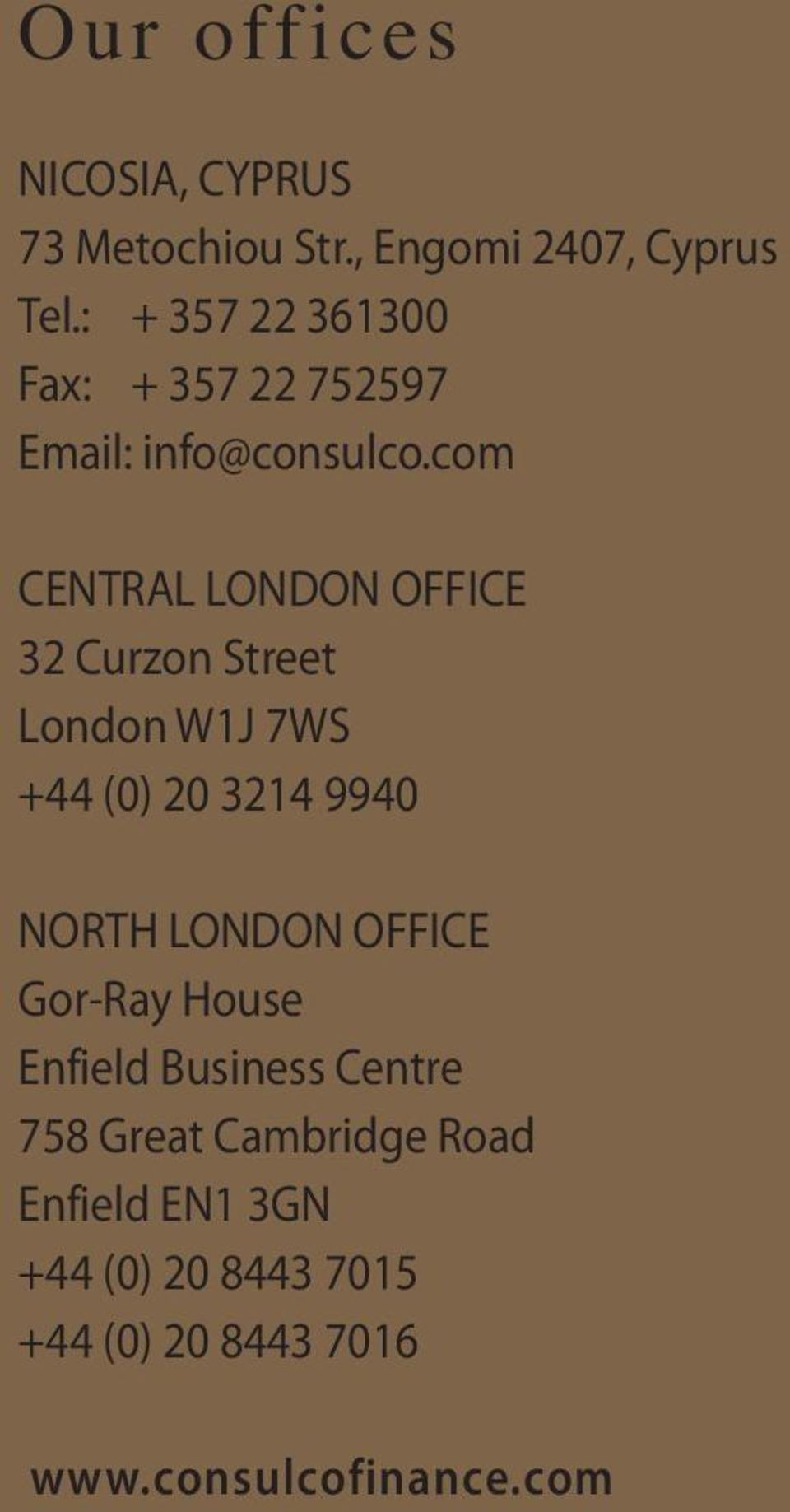 com CENTRAL LONDON OFFICE 32 Curzon Street London W1J 7WS +44 (0) 20 3214 9940 NORTH LONDON