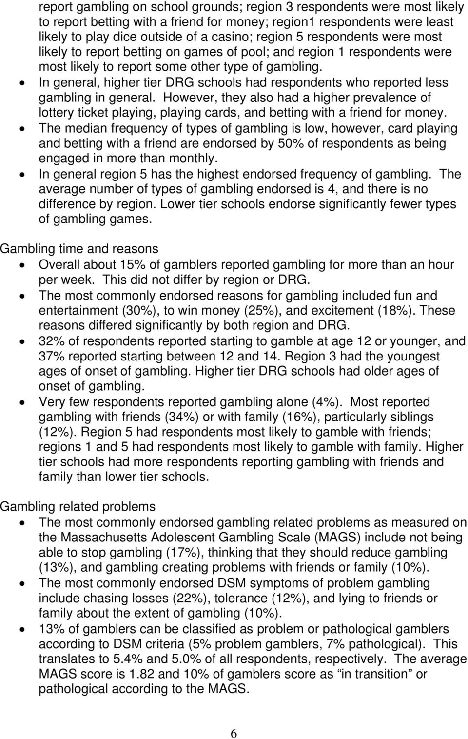 In general, higher tier DRG schools had respondents who reported less gambling in general.
