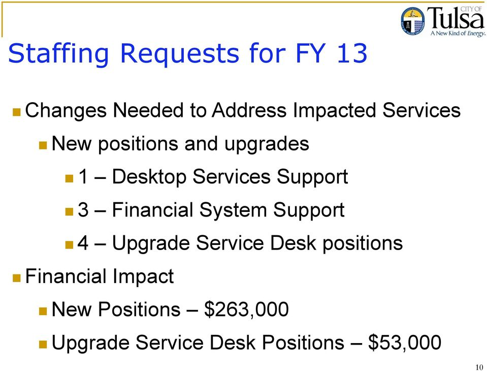 Financial System Support 4 Upgrade Service Desk positions