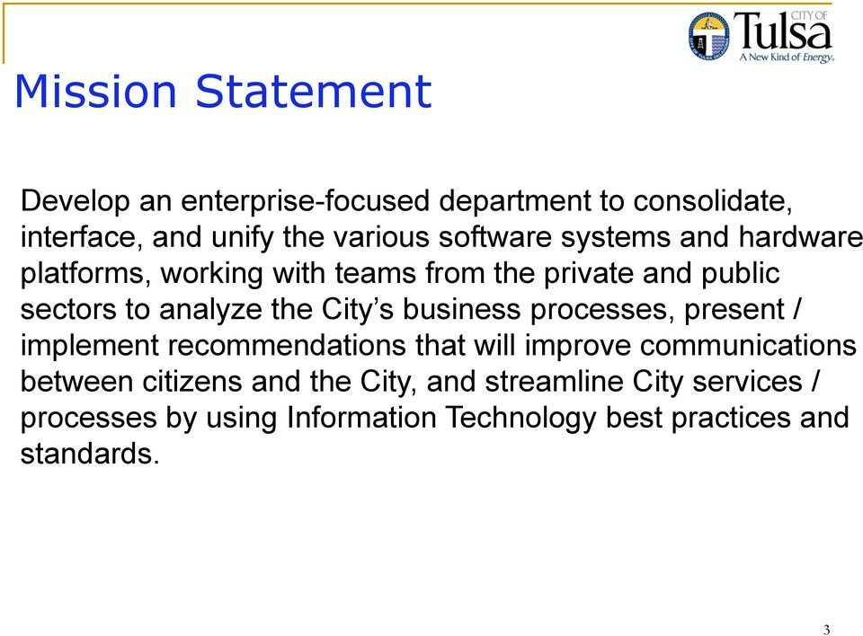 City s business processes, present / implement recommendations that will improve communications between citizens