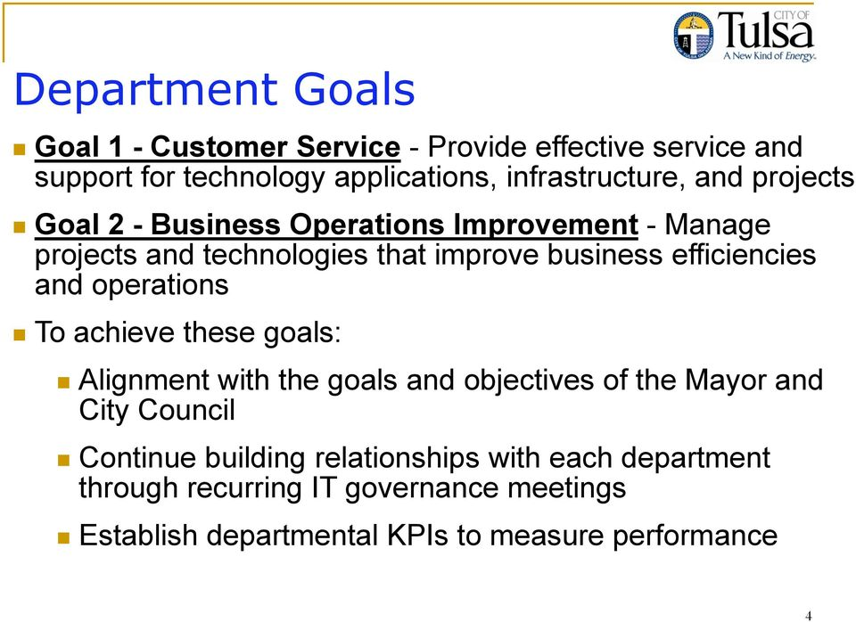 efficiencies and operations To achieve these goals: Alignment with the goals and objectives of the Mayor and City Council
