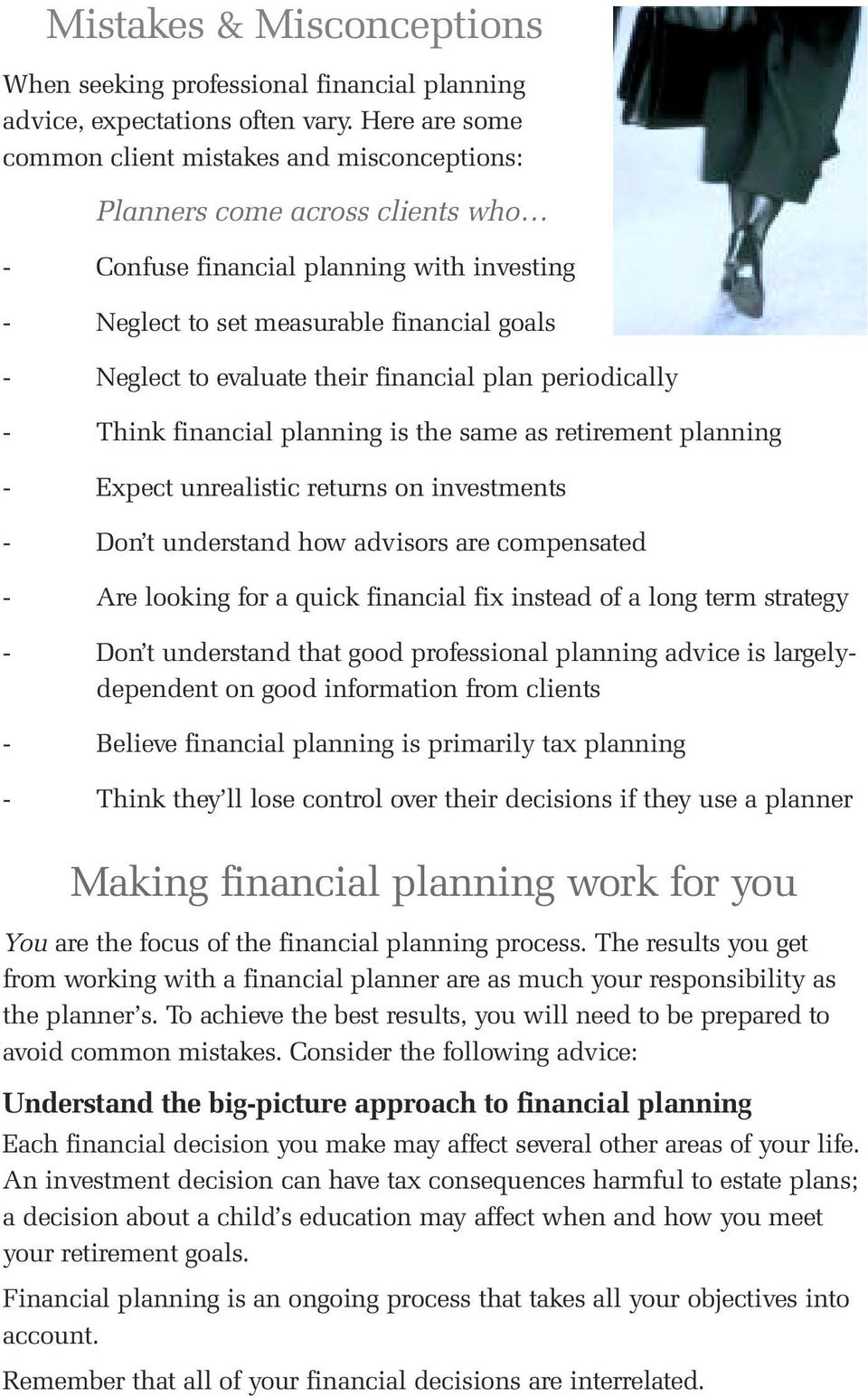 their financial plan periodically - Think financial planning is the same as retirement planning - Expect unrealistic returns on investments - Don t understand how advisors are compensated - Are