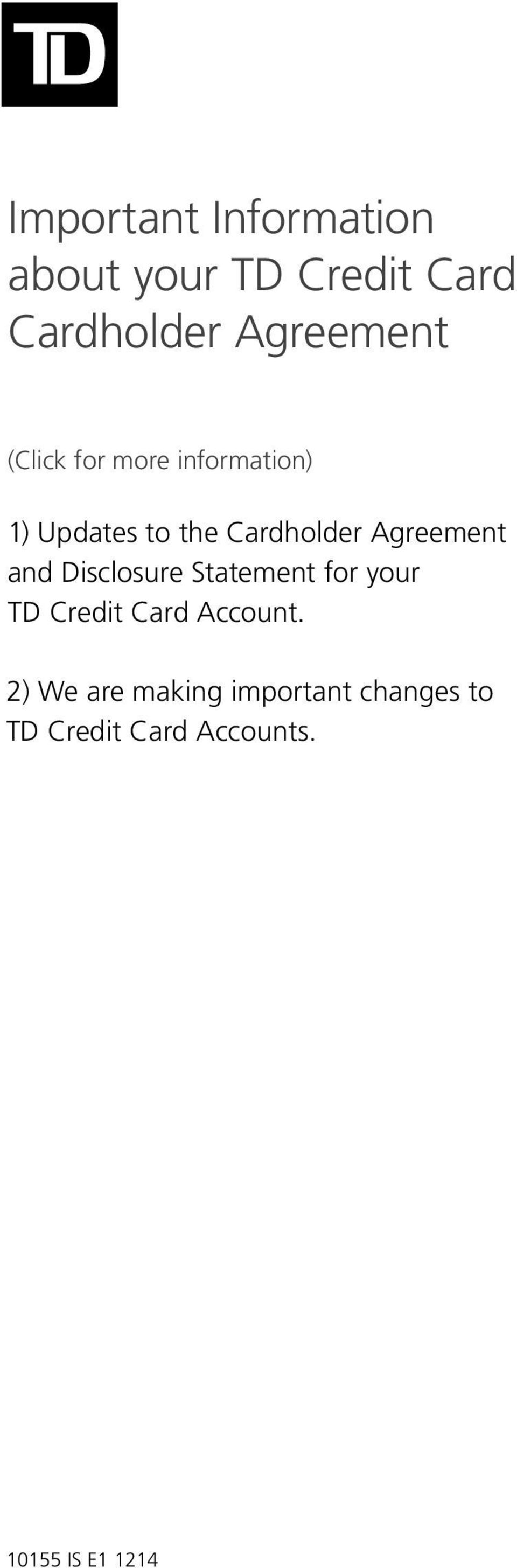 and Disclosure Statement for your TD Credit Card Account.