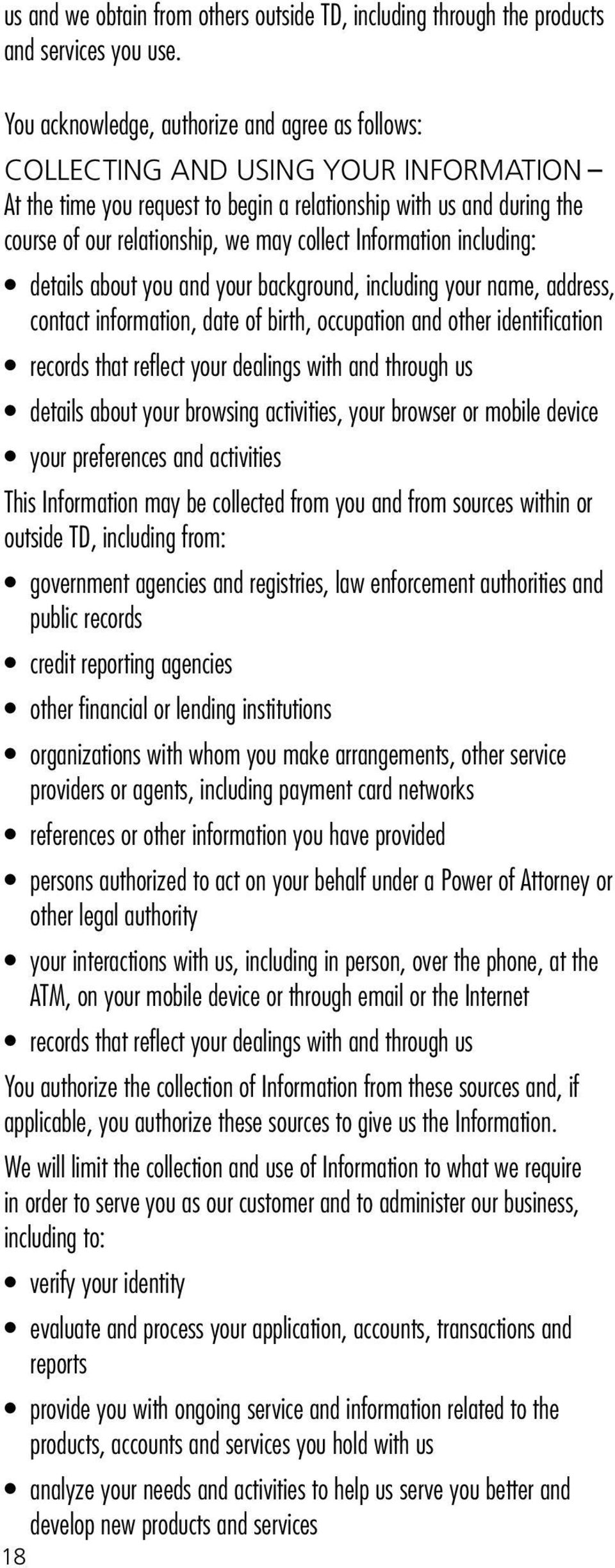 collect Information including: details about you and your background, including your name, address, contact information, date of birth, occupation and other identification records that reflect your