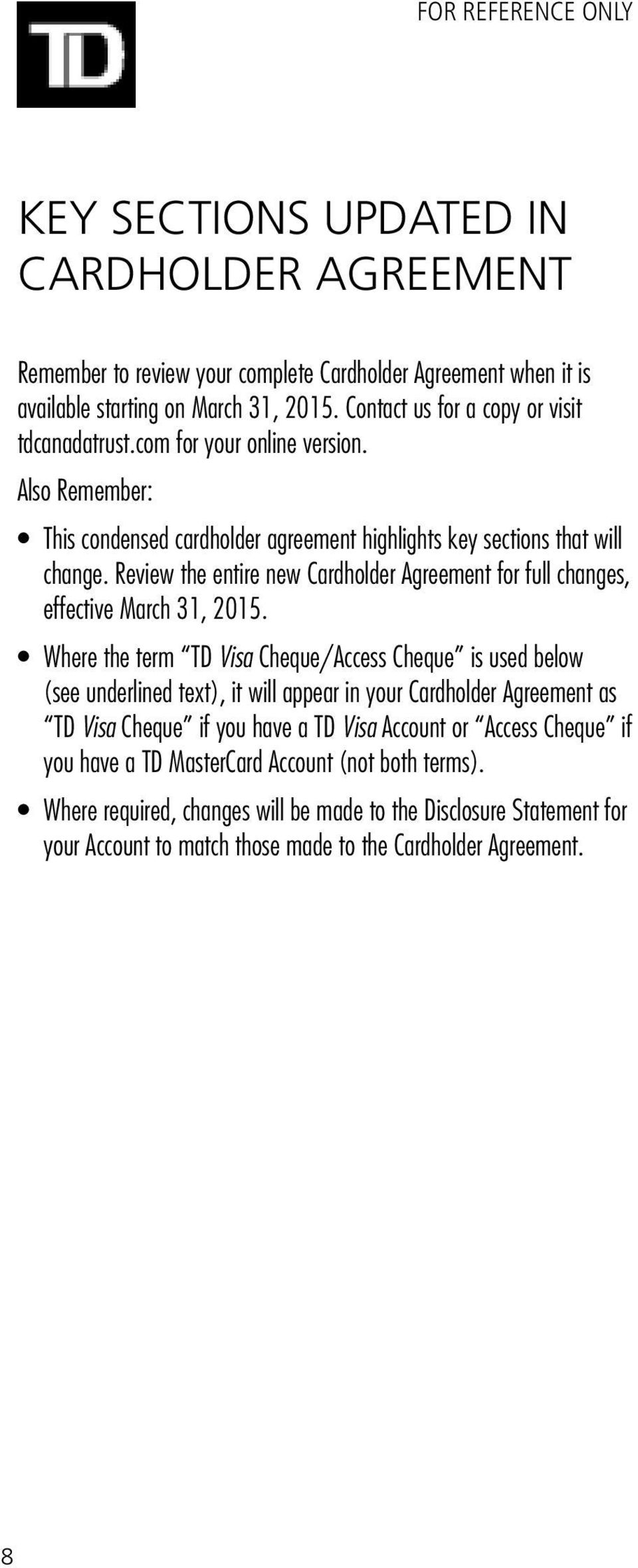 Review the entire new Cardholder Agreement for full changes, effective March 31, 2015.
